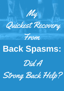 I had my quickest recovery from back spasms | chronic back pain | strength training workout helps |