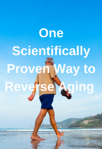 One Scientifically Proven Way To Reverse The Aging Process